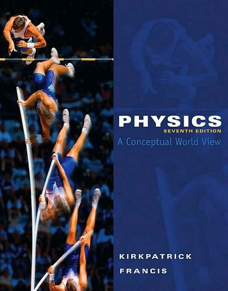 Physics - A Conceptual World View by Kirkpatrick Francis