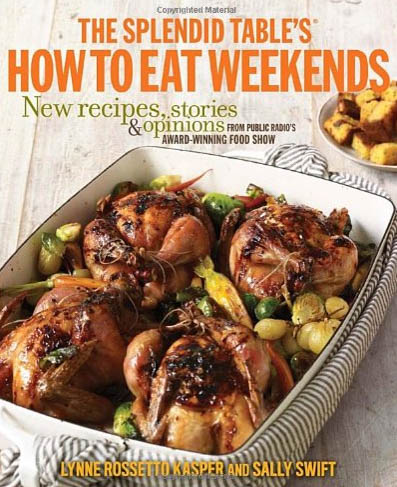 How to Eat Weekends by Lynne Rossetto Kasper and Sally Swift
